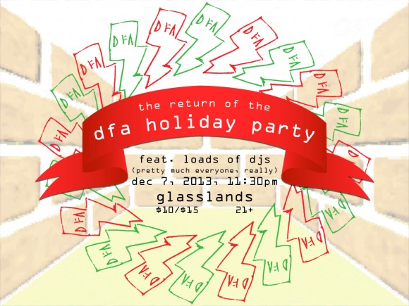 THE RETURN OF THE DFA HOLIDAY PARTY THIS SATURDAY 12/7/2013 AT GLASSLANDS